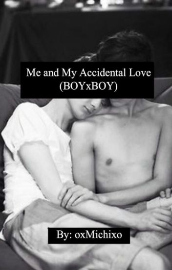 Me & My Accidental Love (Boyxboy)