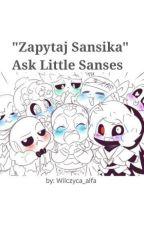 """""""Zapytaj Sansika"""" czyli Ask Little Sanses by Wilczyca_alfa"""