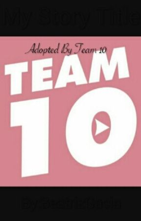 Adopted By Team 10 by BeatrizGacia