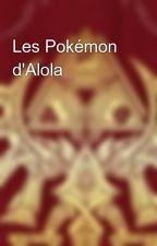 Les Pokémon d'Alola  by Gabilou92