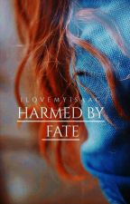 Harmed by Fate [Raeken] by IlovemyIsaac