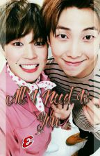 All I Need Is You (Minjoon)[COMPLETED] by P_Jenee