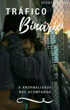 Tráfico Binário  by GpontoCestari