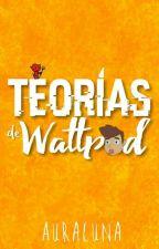 Teorías de Wattpad by AuraLuna