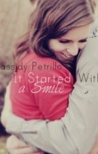 It Started With a Smile by CassidyPetrillo