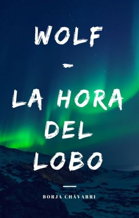 Wolf, La Hora del Lobo by BChavarri