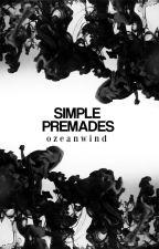 SIMPLE PREMADES by ozeanwind