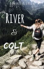 River & Colt [Completed] by brookeallyson254