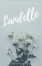 Landelle || COMPLETED by kirkkainhelmi