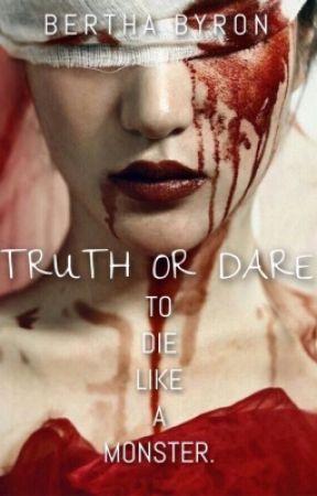 Truth Or Dare, Volume I: To Die Like A Monster by HeatherBurnworth