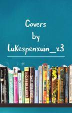 COVERs [OPEN!] by lukespenxuin_x3