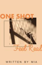One Shot Feel Real by calisformia