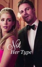 Not Her Type || Olicity by OncerrLiv