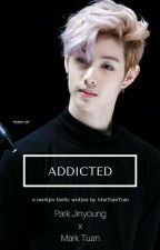 'addicted'  -Markjin            [Mark - Jinyoung] by MinTomTom