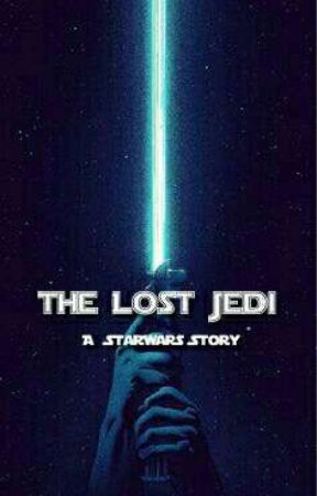 The Lost Jedi: A Star Wars Story by queen-padme-amidala