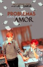 Problemas con sabor a amor  by mind_closed