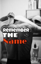 Remember the Name by ciscomiosco