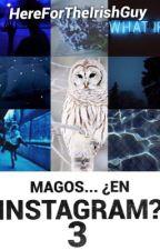 Magos... ¿en instagram? #3# by HereForTheIrishGuy