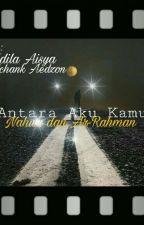 Antara Aku Kamu Nahwu dan Ar-Rahman by ichank46