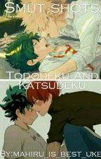 Smutshots 《Tododeku And Katsudeku》 by mahiru_is_best_uke