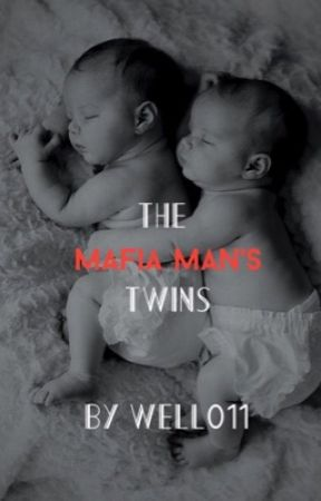 The Mafia Man's Twins  by Well011