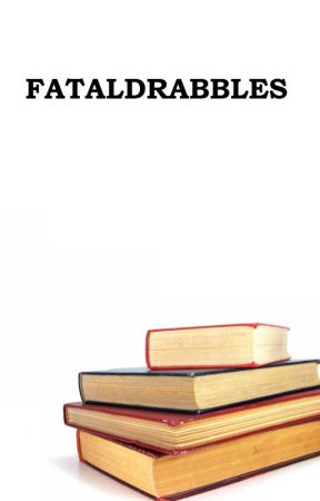 Fataldrabbles by FatalBlow