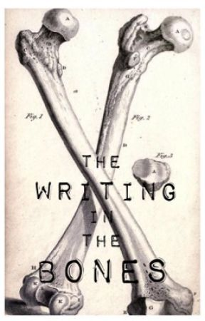 The Writing In The Bones by kacey_MJ