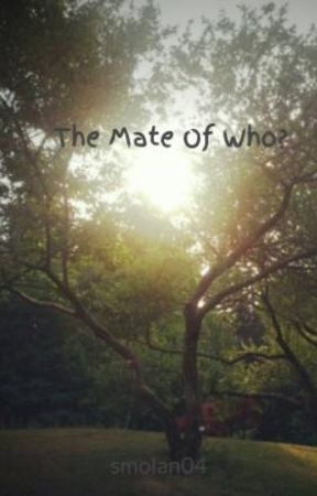 The Mate Of Who? by smolan04