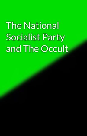 The National Socialist Party and The Occult by WERW0LF--88
