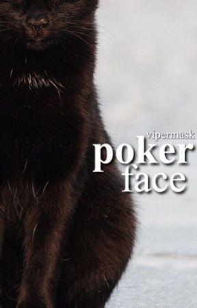 poker face ☽ a warriors fanfiction by J9RTIST