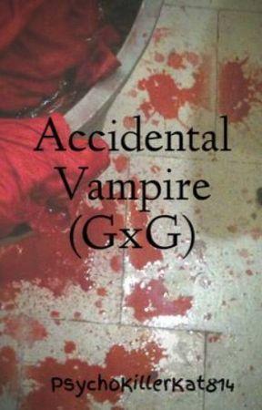 Accidental Vampire (GxG) by PsychoKillerKat814