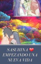 Empezando una nueva vida~Sasuhina by benitezevelin