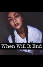 When Will It End by Lovely_Caylen