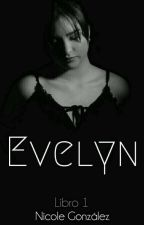 Evelyn -Editando-  by AlessaNicolee