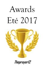 Awards Ete 2017 [EN COURS] by Theprayer12