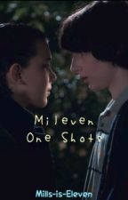 Mileven One Shots || Requests [OPEN] || by Mills-is-Eleven