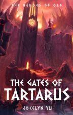 The Gates of Tartarus   1 ✓ by fandomsarehorcruxes