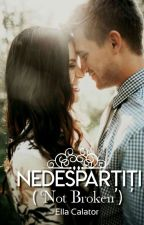 Nedespartiti - Not Broken (FINALIZATA) by ella_calator
