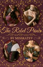 The Rebel Prince (The Season Series #3) by MissKatey