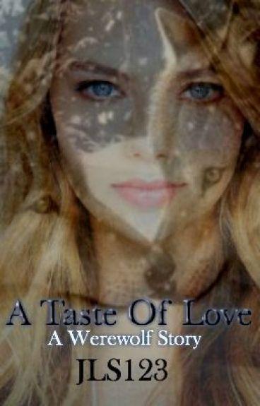 A Taste Of Love