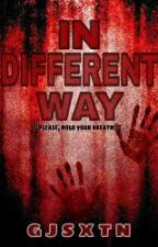 In Different Way (Ongoing) by GjSxtn