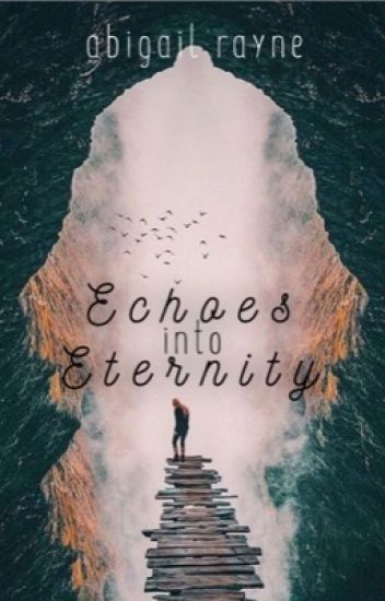 Echoes Into Eternity