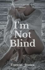 I'm Not Blind by francin_jessica