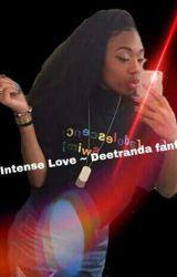 Intense love~ Deetranada fanfic (oh Hold) by justcallmegb