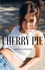 cherry pie (sequel to soda pop) by RidinOnJerry