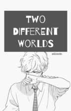 two different worlds【garmau au】 by zillionth