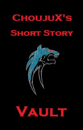 ChoujuX's Short Story Vault by ChoujuX