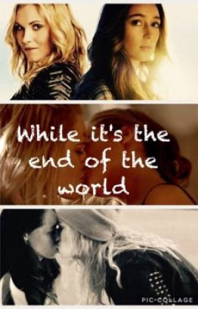 While it's the end of the world -Clexa- by imallaboutpreath