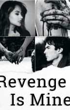 Revenge Is Mine! by sra_somerhaldeer