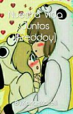 Nuestra Vida Juntos (Freddoy) by Karla-Maselli